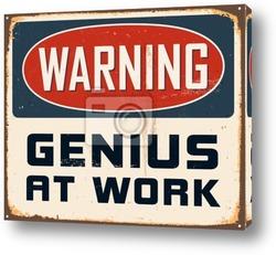 """Постер Металлический знак """"предупреждние: гений  на  работе"""""""